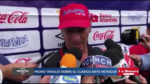 Pedro Troglio sobre el clásico ante Motagua