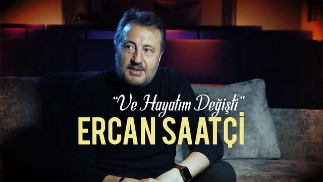 Ve Hayatım Değişti - Ercan Saatçi