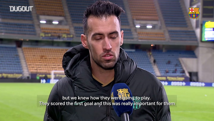 Sergio Busquets: 'They were defending a lot'