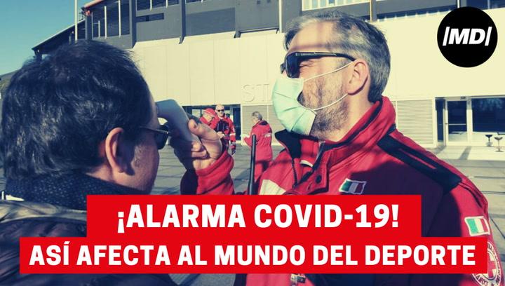 ¡Alarma Covid-19!: Así está afectando el coronavirus al mundo del deporte