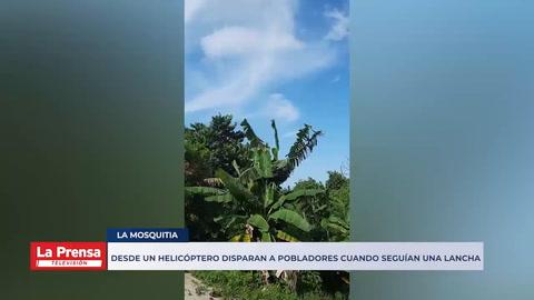 Desde un helicóptero disparan a pobladores de La Mosquitia cuando seguían una lancha