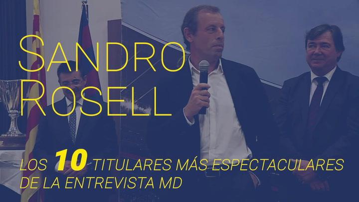Los 10 titulares más llamativos de la entrevista MD a Sandro Rosell