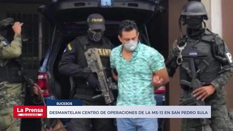 Noticieo: Desmantelan centro de operaciones de la MS-13 en San Pedro Sula