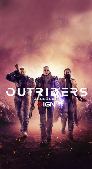 IGN -  Outriders demo hakkında