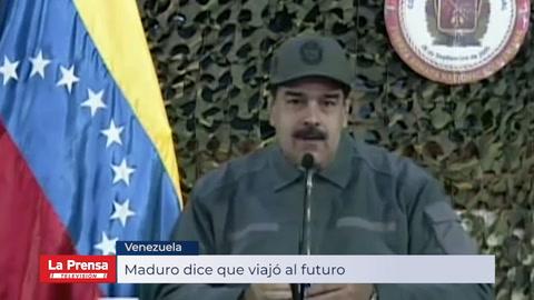 Nicolás Maduro dice que viajó al futuro