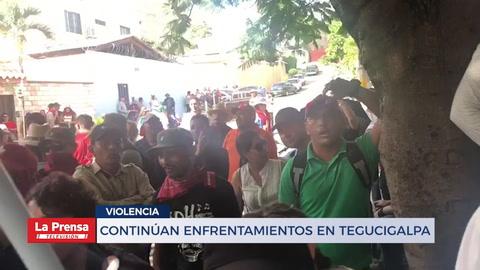 Continúan enfrentamientos en Tegucigalpa