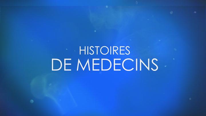 Replay Histoires de medecins - Samedi 11 Septembre 2021