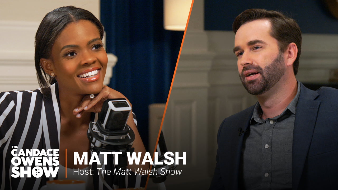 The Candace Owens Show: Matt Walsh
