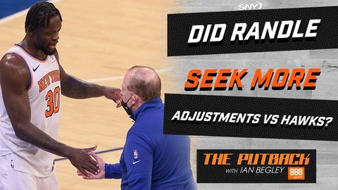 Was Julius Randle seeking more adjustments vs. Hawks? | The Putback with Ian Begley