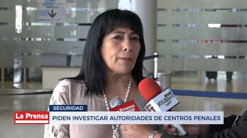 Piden investigar autoridades de centros penales