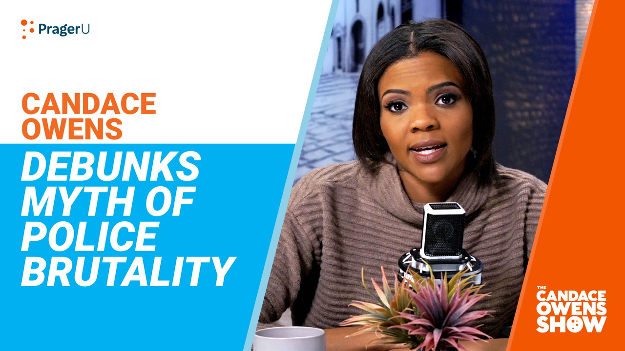 Candace Owens Debunks Myth of Police Brutality