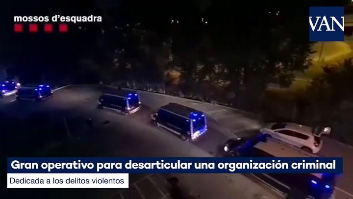 Gran operativo de los Mossos para desarticular una organización criminal dedicada a los delitos violentos