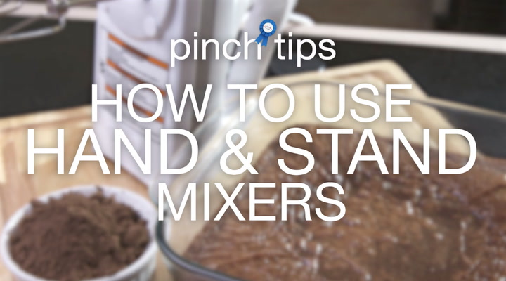 pinch tips: How to Use Hand & Stand Mixers