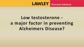 Low testosterone - a major factor in preventing Alzheirmers