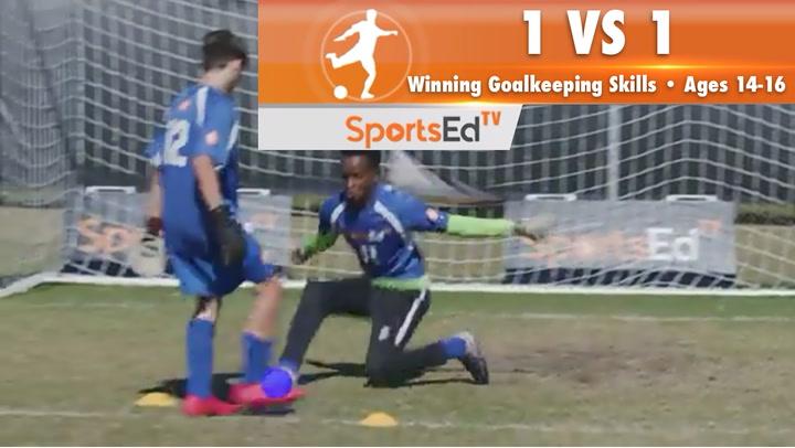 1 VS 1 - Winning Goalkeeping Skills 1 •Ages 14-16