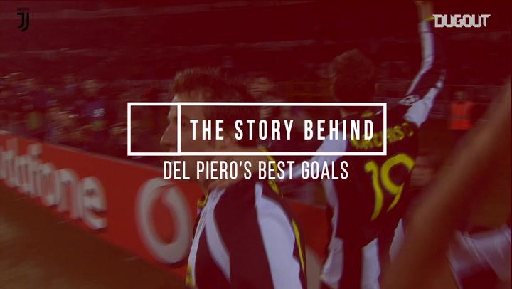 The Story Behind: Del Piero's Best Goals