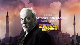 İlber Ortaylı Mimar Sinan'la ilgili soruları cevaplıyor