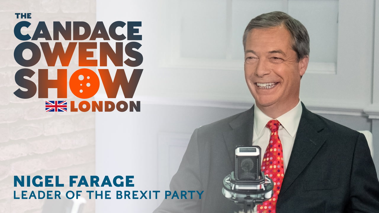 The Candace Owens Show: Nigel Farage