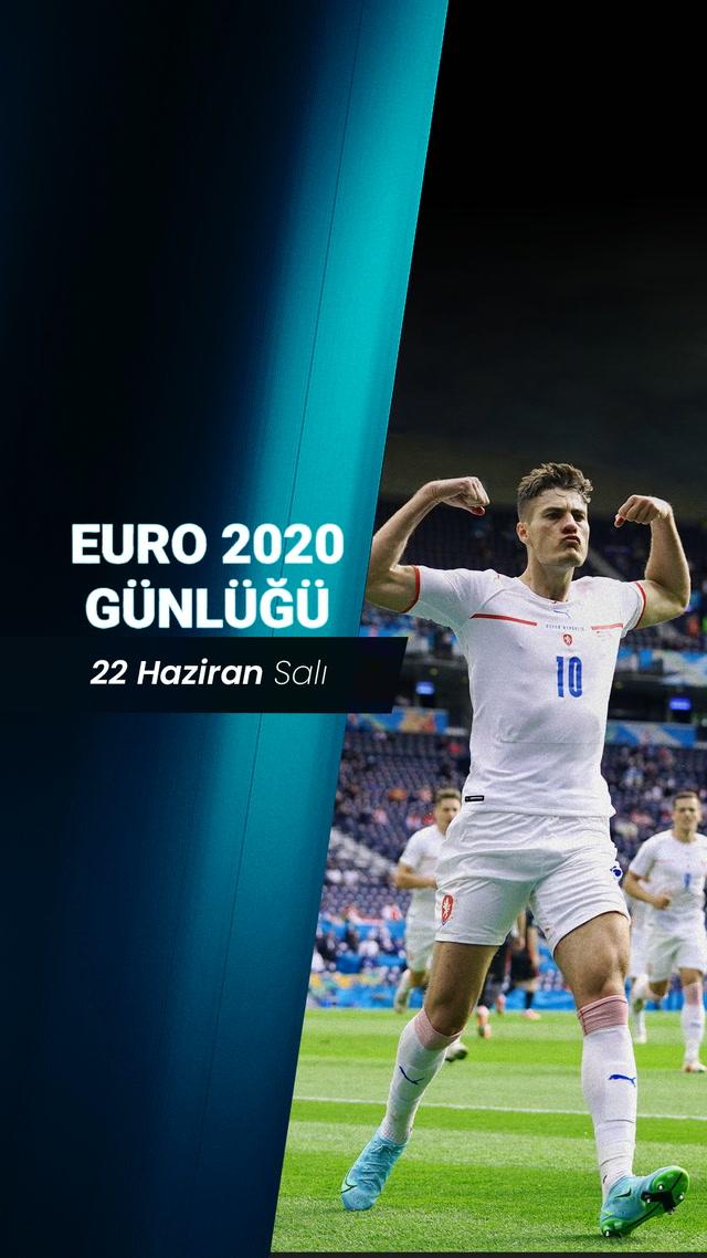 EURO 2020 Günlüğü - 22 Haziran