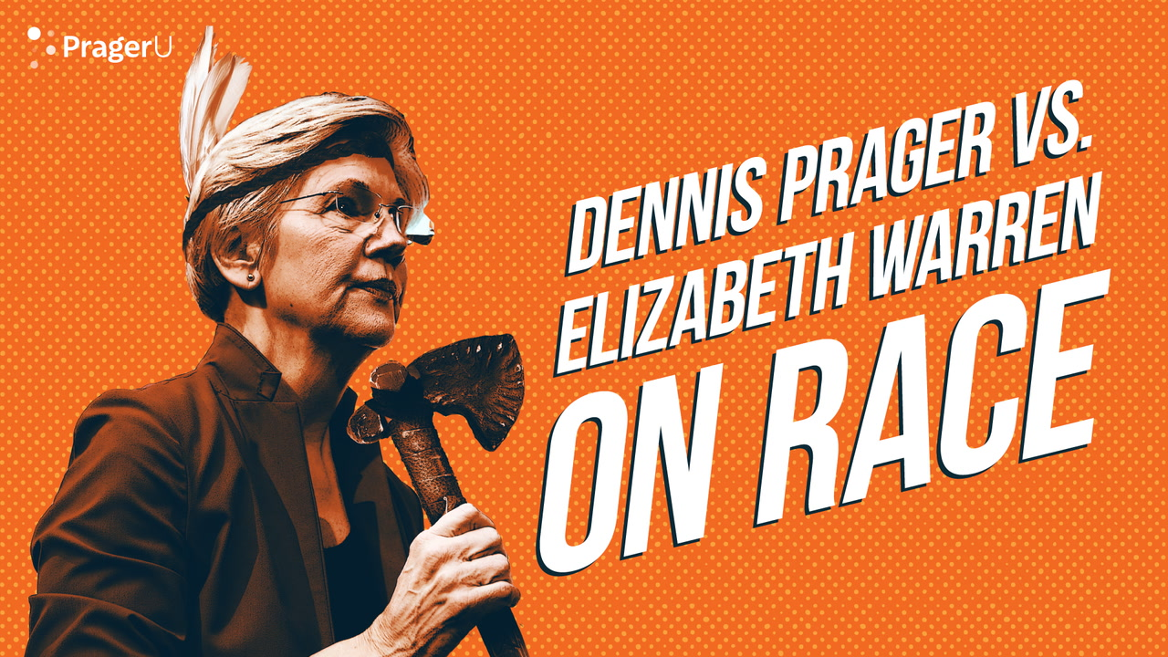 Dennis Prager vs. Elizabeth Warren on Race