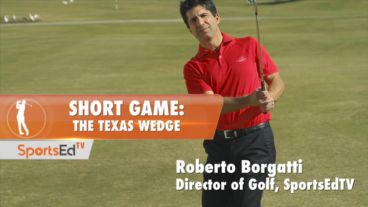 Short Game: The Texas Wedge