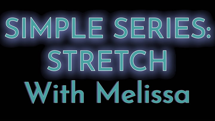 Simple Series: Stretch With Melissa