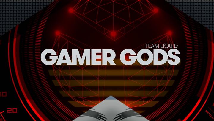 Gamer Gods: Team Liquid