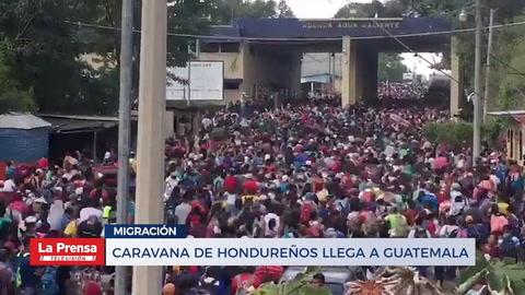 Caravana de hondureños llega a Guatemala