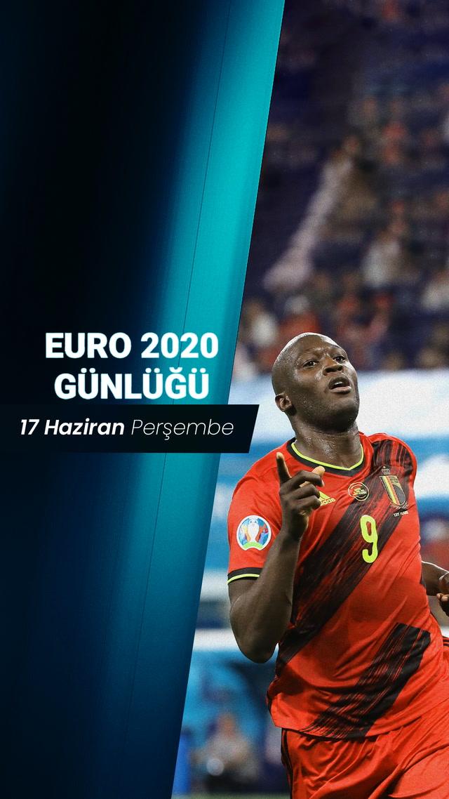EURO 2020 Günlüğü - 17 Haziran