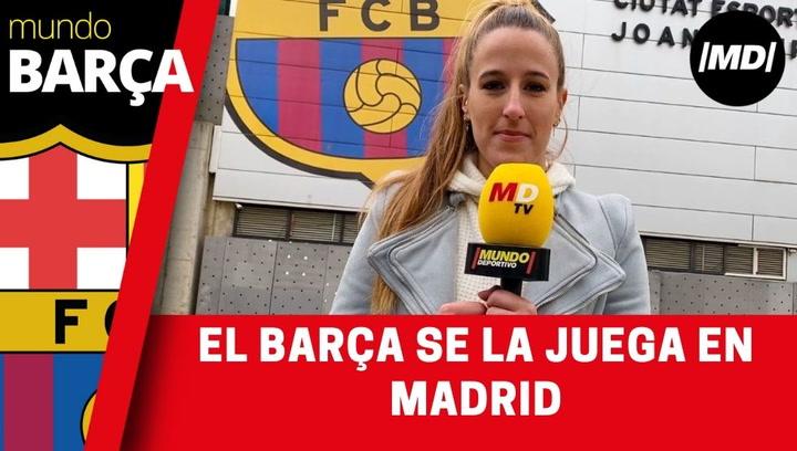 El Barçá ya está camino de Madrid