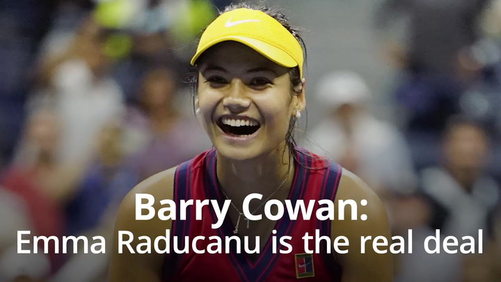 Emma Raducanu is 'the real deal', former tennis player Barry Cowan says