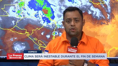 Clima será inestable durante el fin de semana