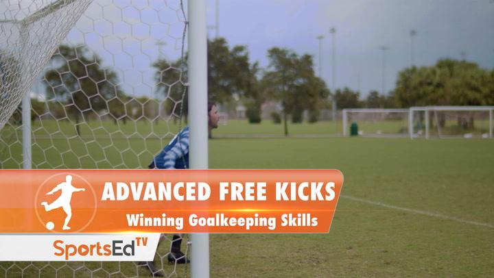 ADVANCED FREE KICKS - Winning Goalkeeping Skills • Ages 14+