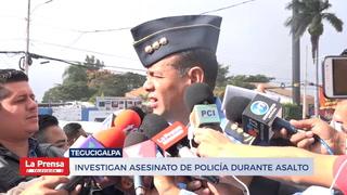 Investigan asesinato de policía durante asalto
