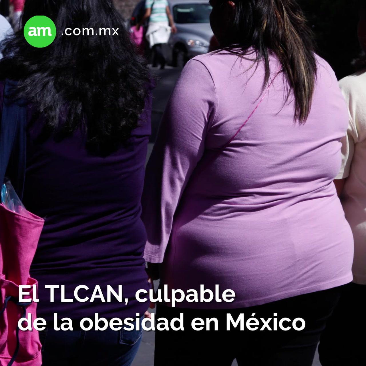 TLCAN, el culpable de un México obeso