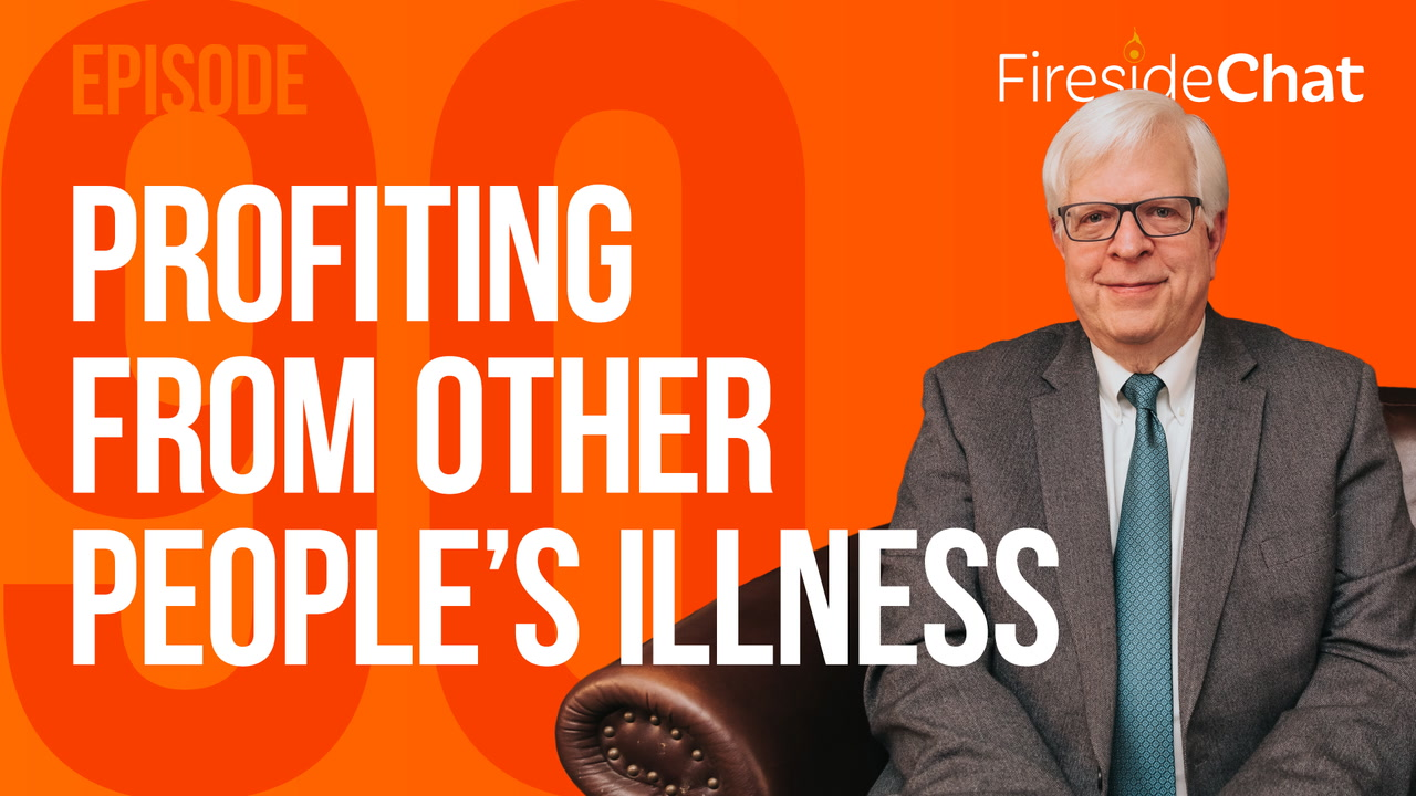 Ep. 90 - Profiting From Other People's Illness