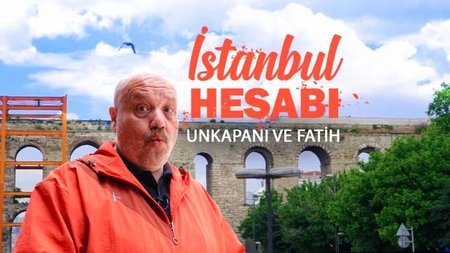 İstanbul Hesabı - Unkapanı ve Fatih