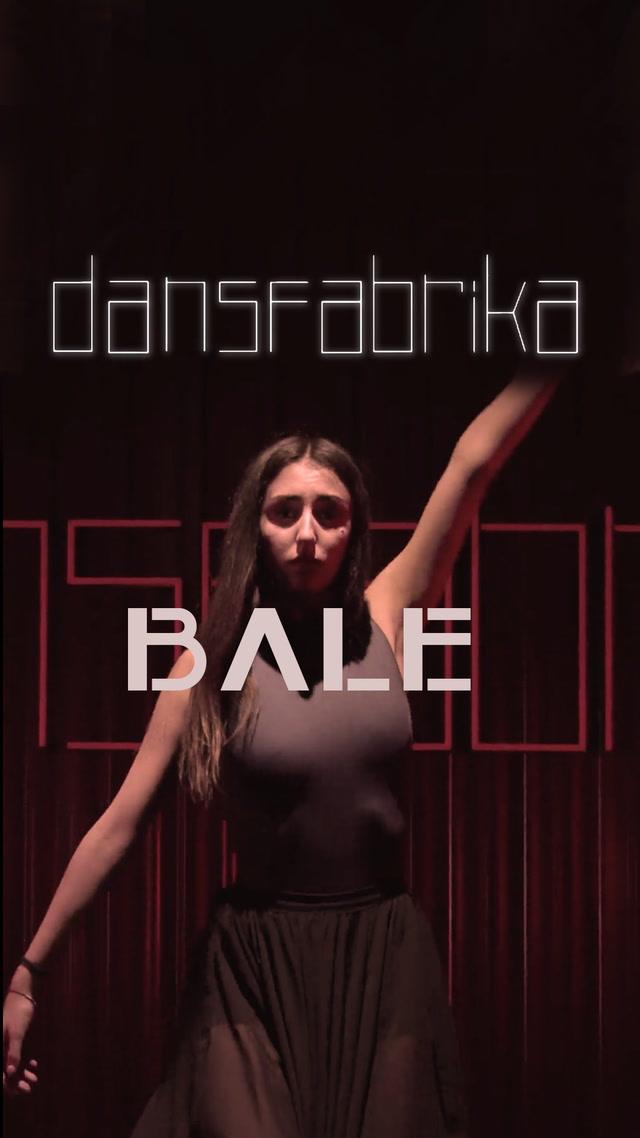 Dans Fabrika - Bale