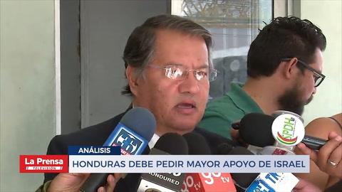 Honduras debe pedir payor apoyo de Israel