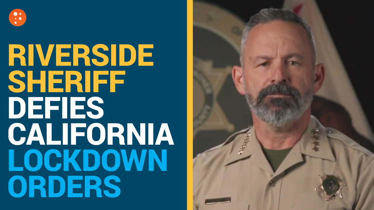 Riverside Sheriff Defies California Lockdown Orders