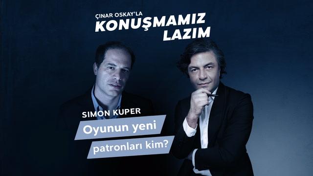 Konuşmamız Lazım - Simon Kuper - Oyunun yeni patronları kim?