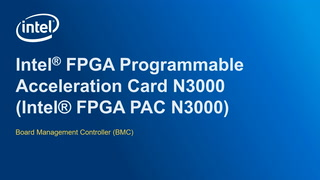 Chapter 1: Intel® FPGA Programmable Acceleration Card N3000 Board Management Controller