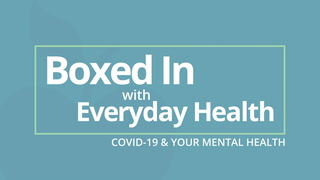 Introducing 'Boxed In: COVID-19 and Your Mental Health'