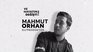 Ve Hayatım Değişti - Mahmut Orhan