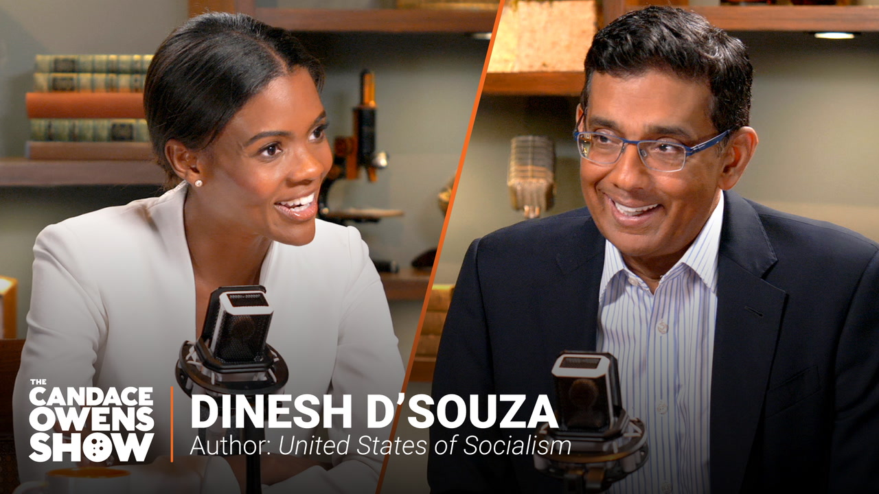 The Candace Owens Show: Dinesh D'Souza
