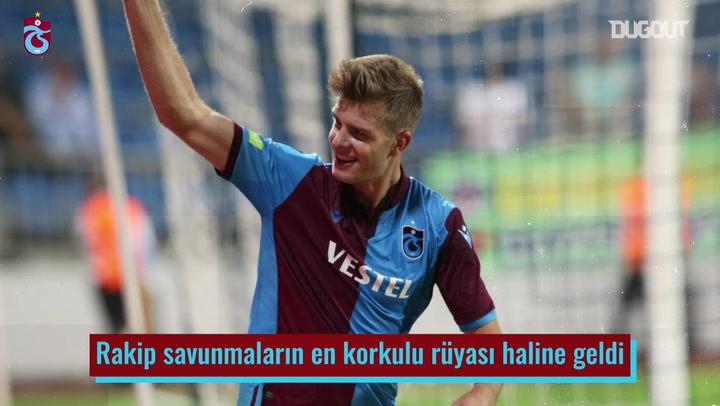 Alexander Sørloth Süper Lig'de Fırtına Gibi Esiyor