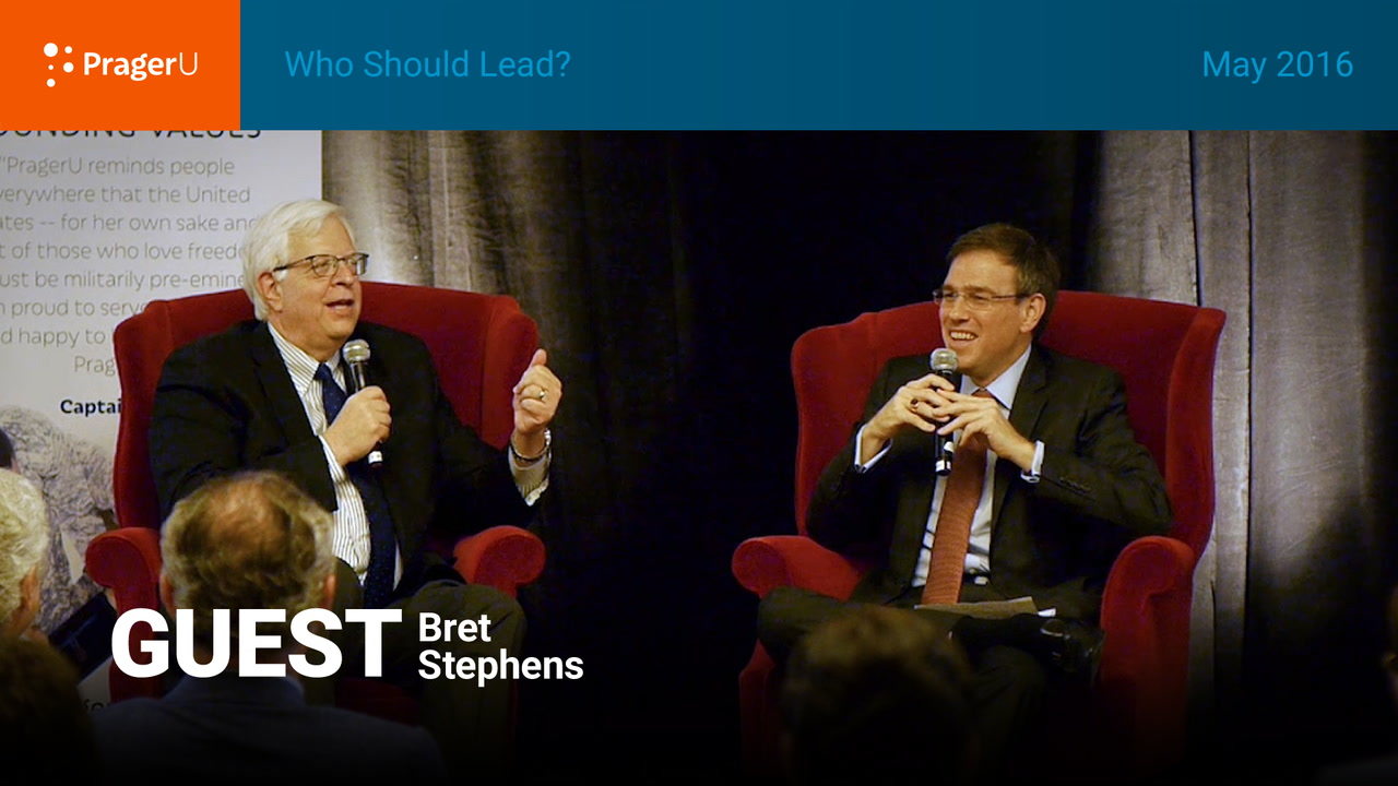 Who Should Lead? Dennis Prager and Bret Stephens, Summit May 2016