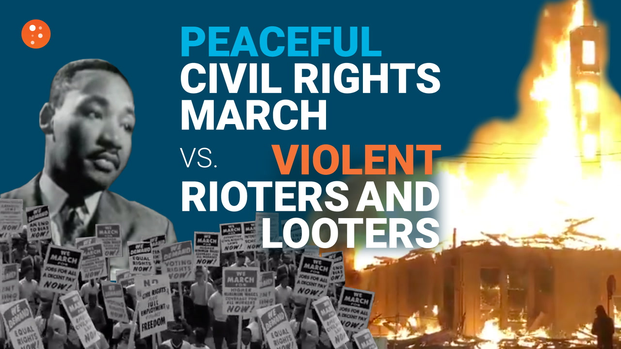 Peaceful Civil Rights March vs. Violent Rioters and Looters