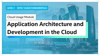 Chapter 1: Application Architecture and Development in the Cloud