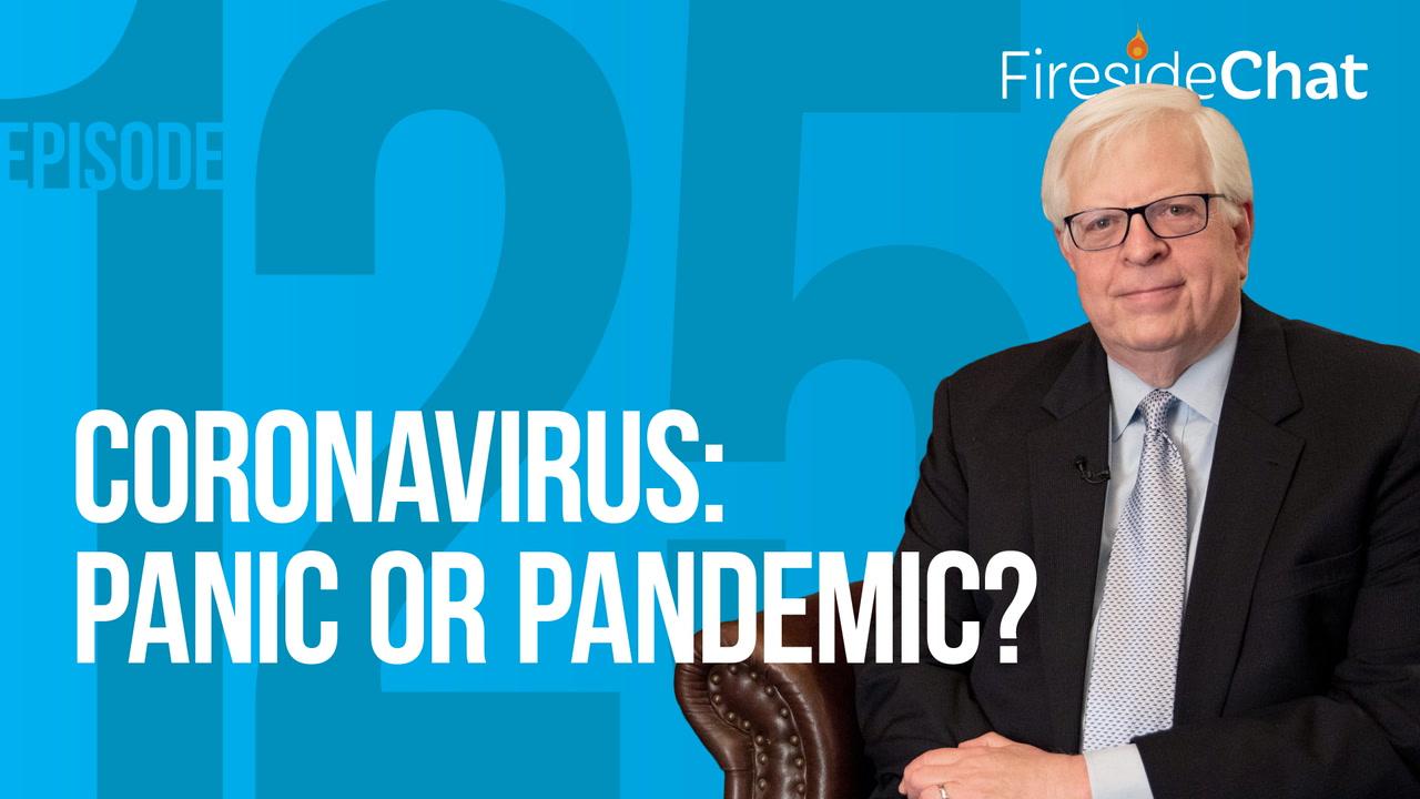 Ep. 125 — Coronavirus: Panic or Pandemic?